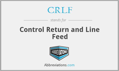 CRLF - Control Return and Line Feed