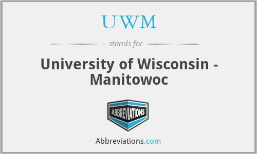 UWM - University of Wisconsin - Manitowoc