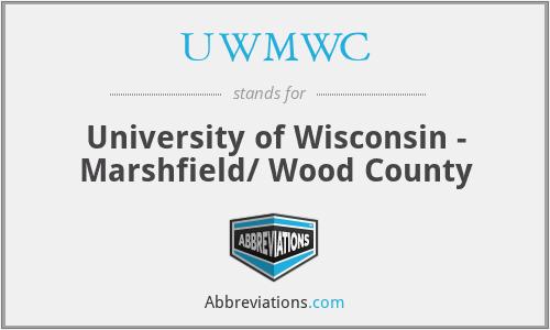 UWMWC - University of Wisconsin - Marshfield/ Wood County