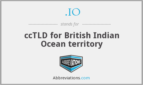 .IO - ccTLD for British Indian Ocean territory