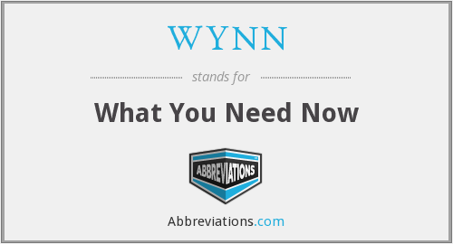 WYNN - What You Need Now