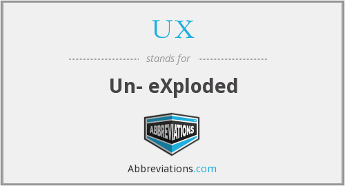 UX - Un- eXploded
