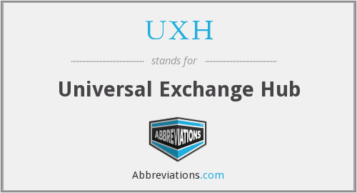 What does UXH stand for?