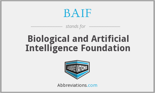 BAIF - Biological and Artificial Intelligence Foundation