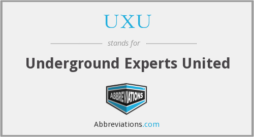 UXU - Underground Experts United