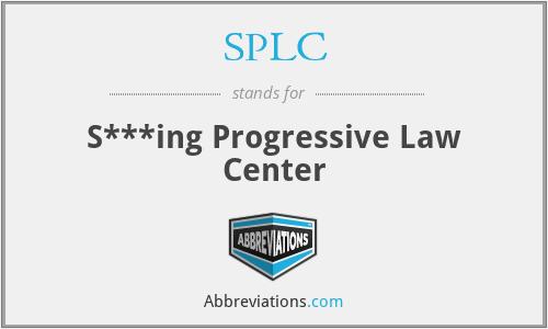 SPLC - S***ing Progressive Law Center