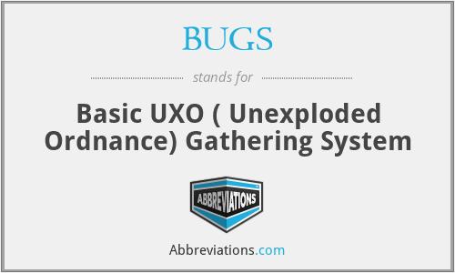 BUGS - Basic UXO ( Unexploded Ordnance) Gathering System