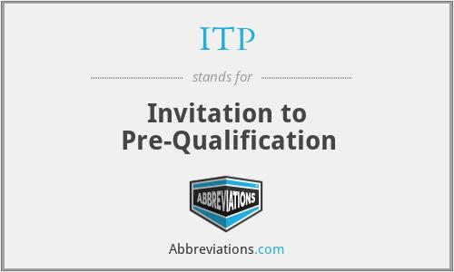 ITP - Invitation to Pre-Qualification