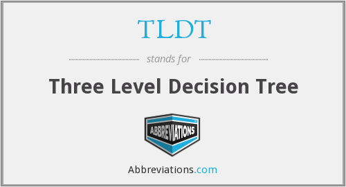TLDT - Three Level Decision Tree