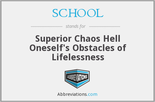 SCHOOL - Superior Chaos Hell Oneself's Obstacles of Lifelessness