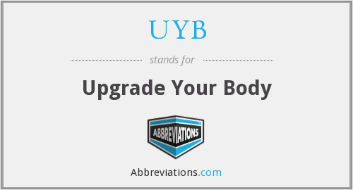 UYB - Upgrade Your Body