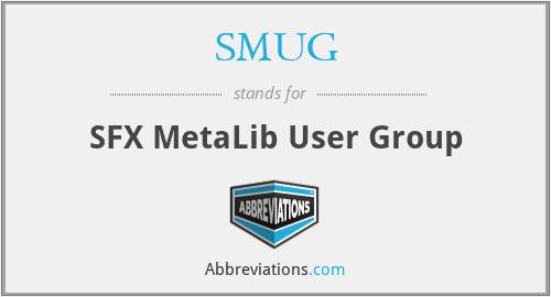 SMUG - SFX MetaLib User Group