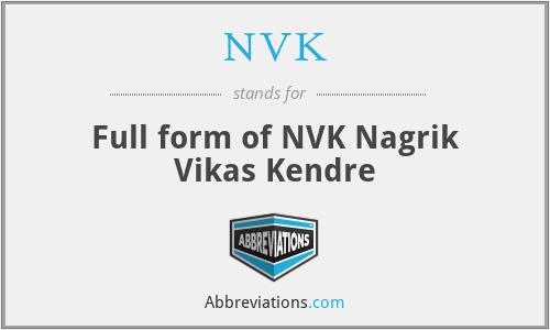 NVK - Full form of NVK Nagrik Vikas Kendre
