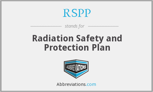 RSPP - Radiation Safety and Protection Plan