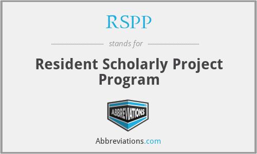 RSPP - Resident Scholarly Project Program