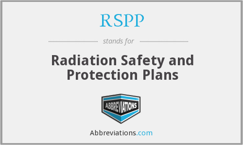 RSPP - Radiation Safety and Protection Plans