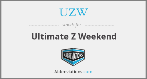 UZW - Ultimate Z Weekend