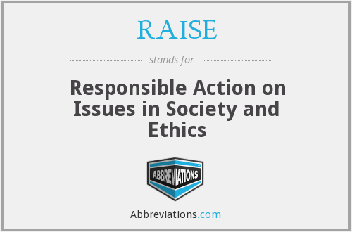 RAISE - Responsible Action on Issues in Society and Ethics