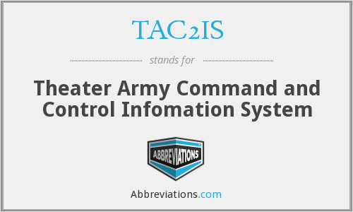 TAC2IS - Theater Army Command and Control Infomation System