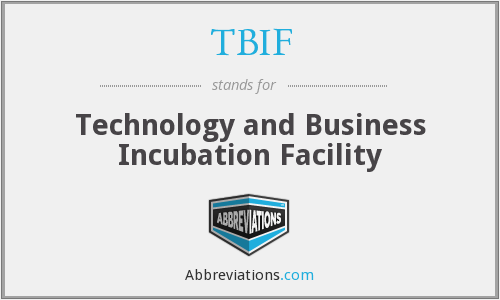 TBIF - Technology and Business Incubation Facility