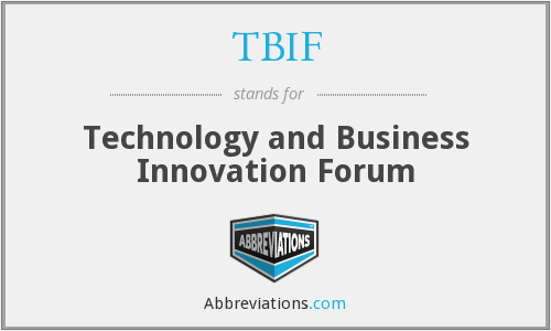TBIF - Technology and Business Innovation Forum