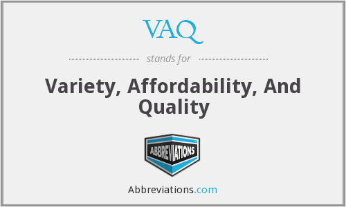 VAQ - Variety, Affordability, And Quality