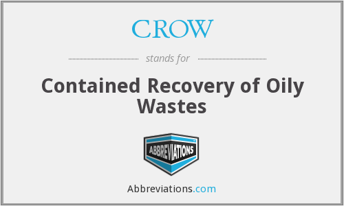 CROW - Contained Recovery of Oily Wastes