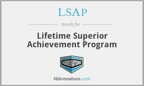 LSAP - Lifetime Superior Achievement Program