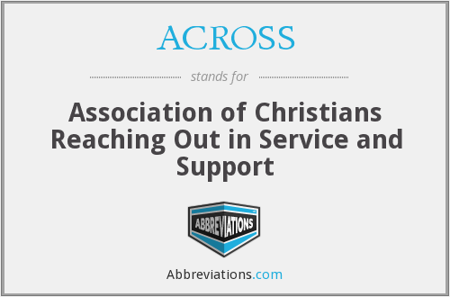 ACROSS - Association of Christians Reaching Out in Service and Support