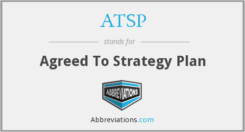 ATSP - Agreed To Strategy Plan