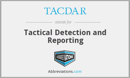 TACDAR - Tactical Detection and Reporting
