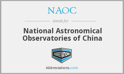 NAOC - National Astronomical Observatories of China