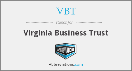 VBT - Virginia Business Trust