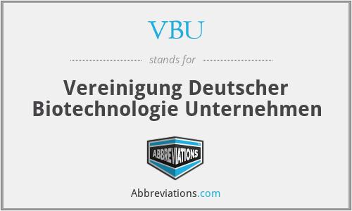 VBU - Vereinigung Deutscher Biotechnologie Unternehmen