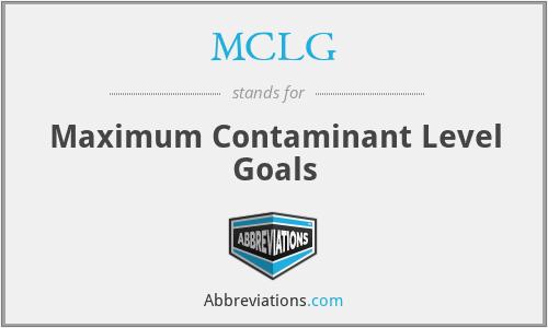 MCLG - Maximum Contaminant Level Goals