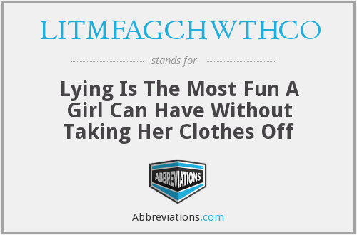 What does LITMFAGCHWTHCO stand for?