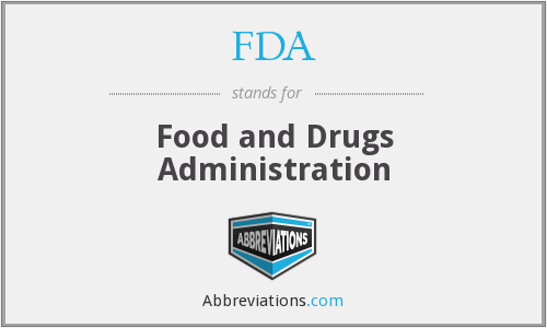 FDA - Food and Drugs Administration