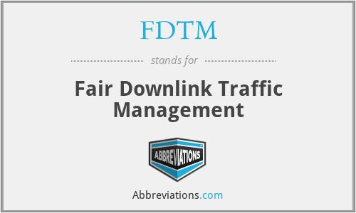 FDTM - Fair Downlink Traffic Management