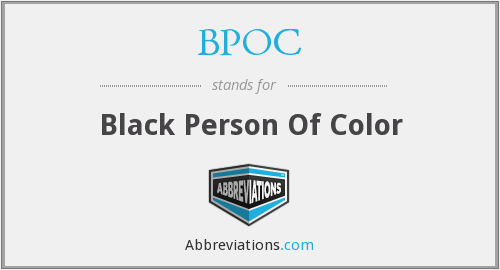 What does BPOC stand for?