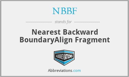 NBBF - Nearest Backward BoundaryAlign Fragment