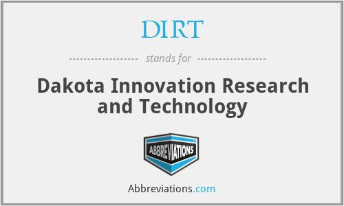 DIRT - Dakota Innovation Research and Technology
