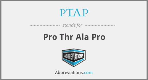 PTAP - Pro Thr Ala Pro