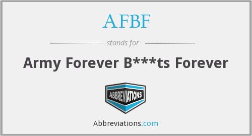 AFBF - Army Forever B***ts Forever