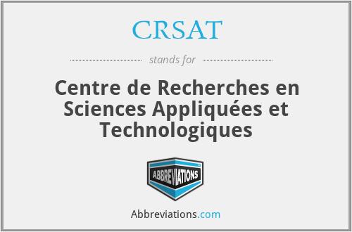 CRSAT - Centre de Recherches en Sciences Appliquées et Technologiques