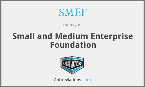 SMEF - Small and Medium Enterprise Foundation
