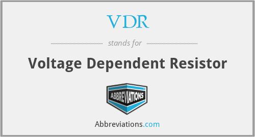 VDR - Voltage Dependent Resistor