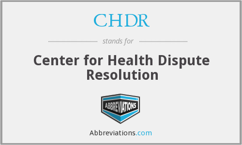 CHDR - Center for Health Dispute Resolution