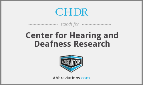 CHDR - Center for Hearing and Deafness Research