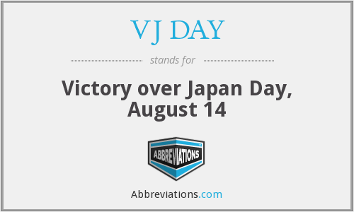 VJ DAY - Victory over Japan Day, August 14
