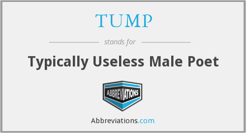 TUMP - Typically Useless Male Poet